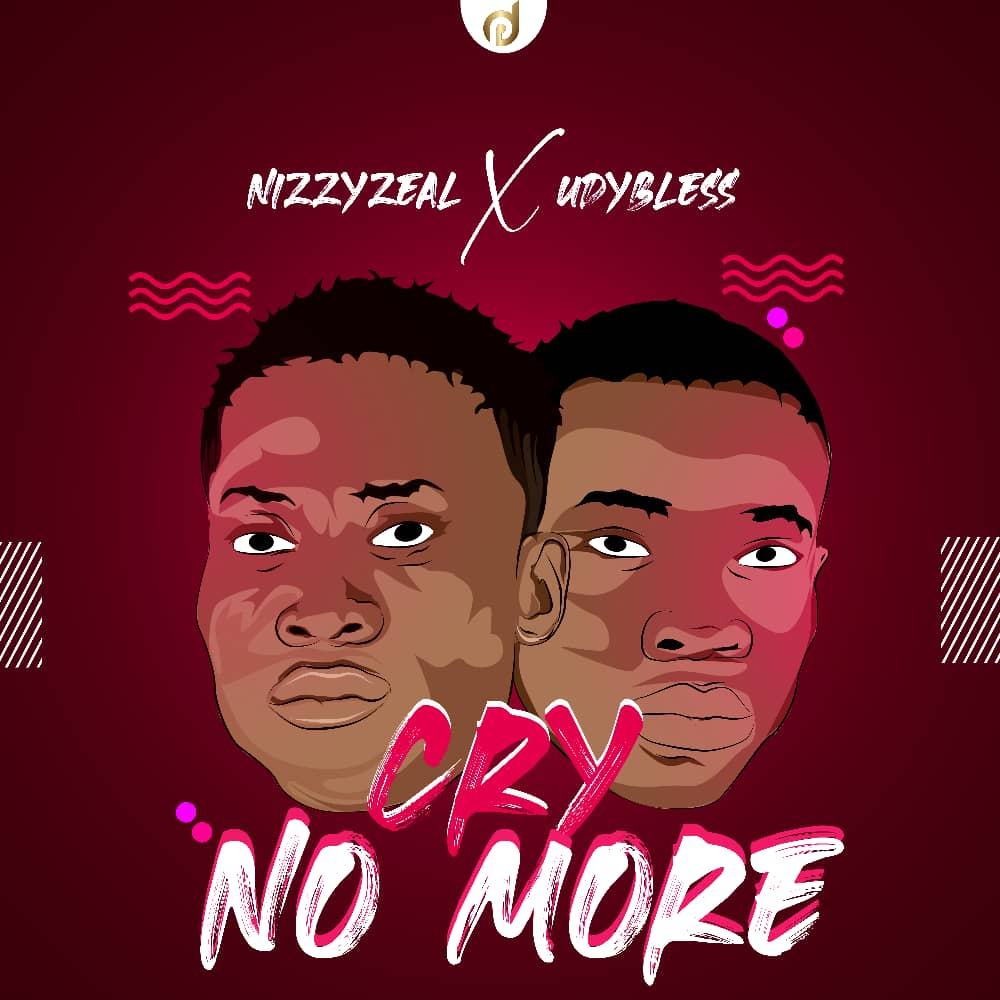 Music: Nizzyzeal Ft Udybless – Cry no more Prod.by Danny Tone