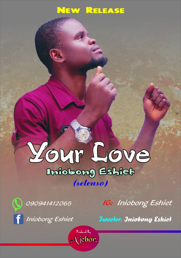 DOWNLOAD: Iniobong Eshiet (Selenso) – Your Love