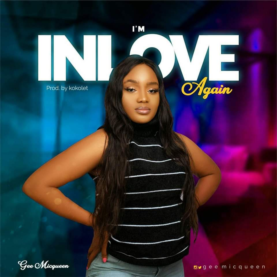 DOWNLOAD MUSIC: Gee Micqueen – I'm In love Again