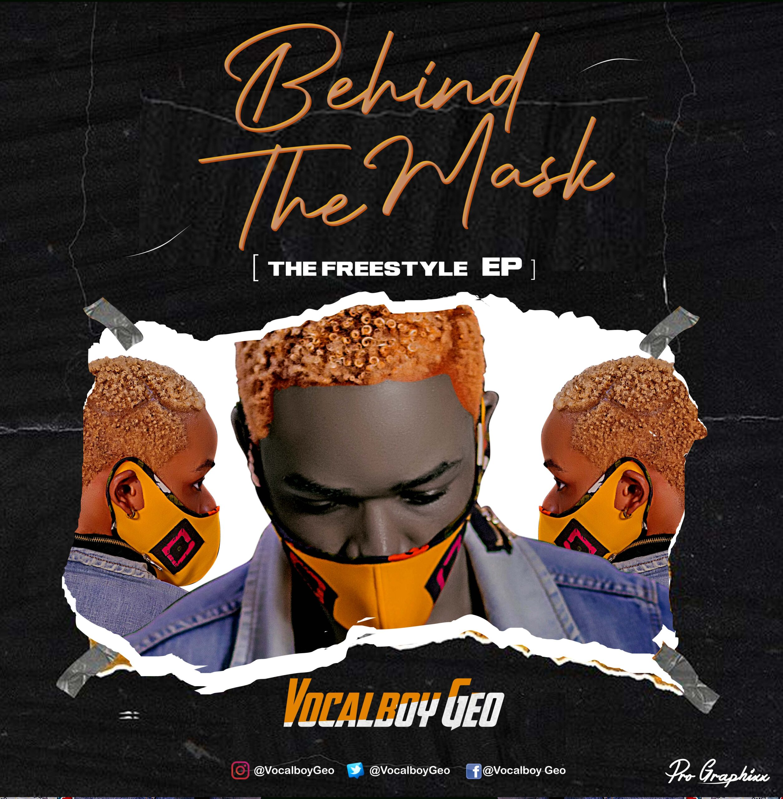 DOWNLOAD FULL EP: Vocalboy Geo – Behind the mask (The Freestyle EP)