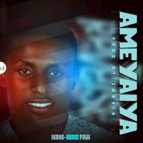 DOWNLOAD MUSIC: Ikake Abasi – AMEYAIYA