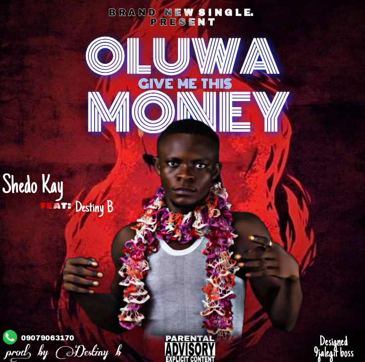 DOWNLOAD MUSIC: Shedo Kay ft Destiny B  – Oluwa Give Me This Money