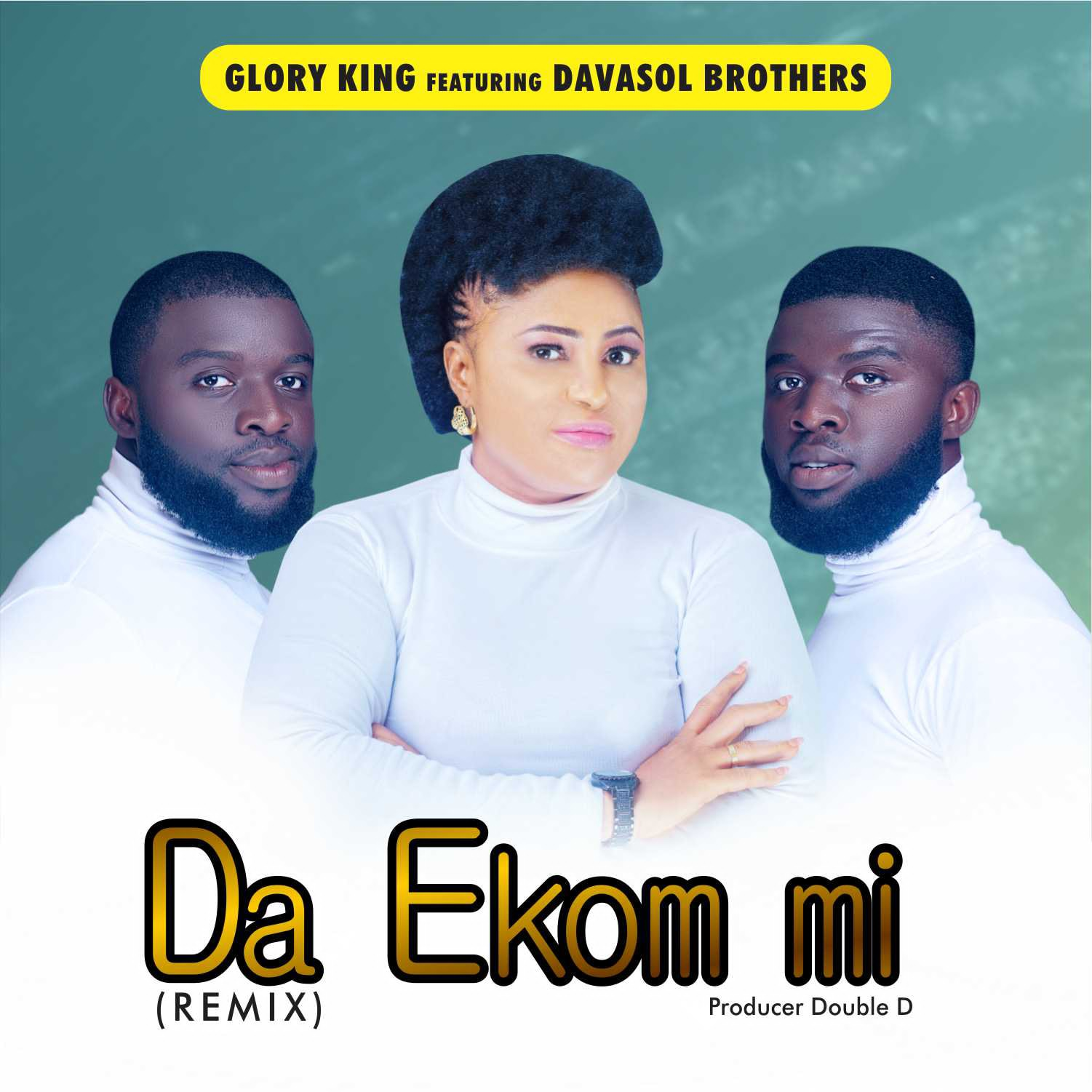 DOWNLOAD MUSIC: Glory King Ft Davasol Brothers – DA EKOM MI REMIX