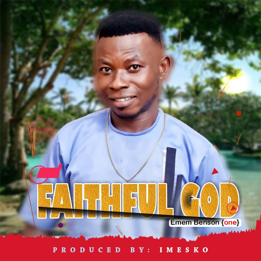 DOWNLOAD MUSIC: Emem Benson – Faithful God