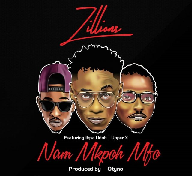 Throw Back Music Of The Day: Zillions – Nam Mkpo Mfo Featuring Ikpa Udo, Lybra & Upper X DOWNLOAD