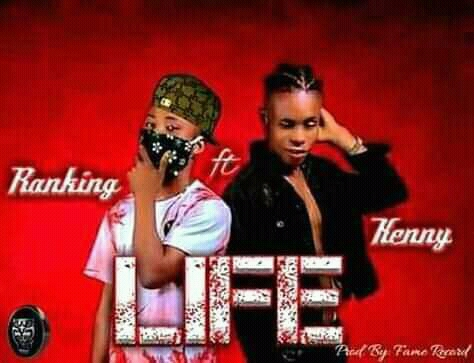 DOWNLOAD MUSIC: Ranking – LIFE ft Kenny Kizzy