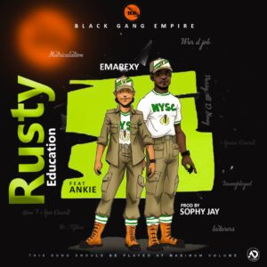 DOWNLOAD MUSIC: EMAREXY ft. ANKIE – Rusty Education